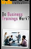 Do Business Trainings Work?