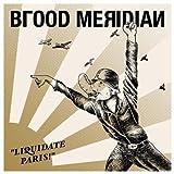 Liquidate Paris! by Blood Meridian (2007-11-20)