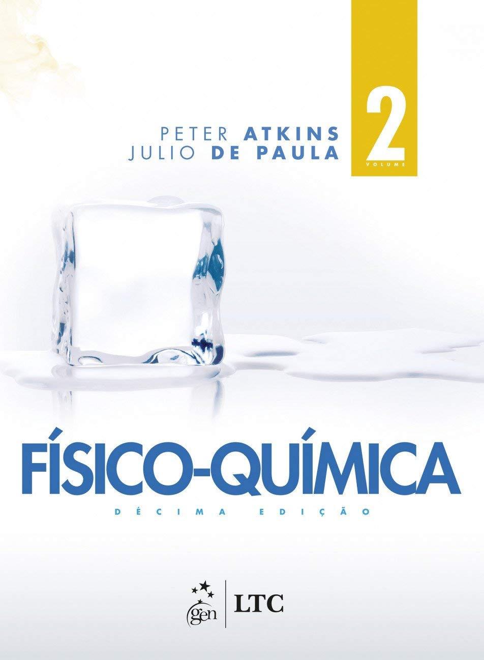 Físico-química (Volume 2): Peter Atkins: 9788521634638 ...