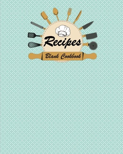 Blank Cookbook: 100 Pages, Recipes Blank Cookbook (for Food / Cooks / Chefs / Cooking / notes / Journal ), 8x10 inches Pastel and Wave Cover (Volume 11) PDF