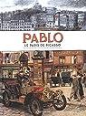 Le Paris de Pablo Picasso le Paris de Pablo Picasso 1900-1908 par Oubrerie