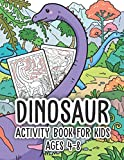Dinosaur Activity Book for Kids Ages 4-8: Dinosaur