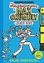 The Misadventures of Max Crumbly 1: Locker Hero