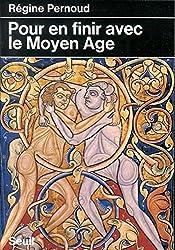 Pour en finir avec le Moyen Age (French Edition)