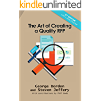 The Art of Creating a Quality RFP: Don't let a bad Request for Proposal waste your time, money and resources