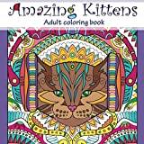 Amazing Kittens: Adult Coloring Book (Stress Relieving) (Volume 6)