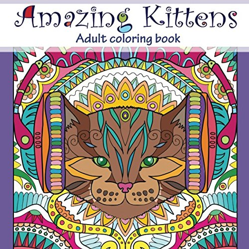 Amazon Amazing Kittens Adult Coloring Book Stress Relieving Volume 6 9781530075584 Tali Carmi Books For Grownups