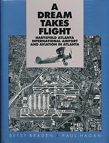 A Dream Takes Flight: Hartsfield Atlanta International Airport and Aviation in Atlanta