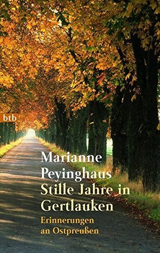 Stille Jahre in Gertlauken: Erinnerungen an Ostpreußen