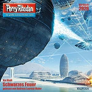 Schwarzes Feuer (Perry Rhodan 2926) Hörbuch