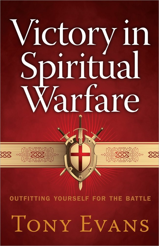 Victory in Spiritual Warfare: Outfitting Yourself for the