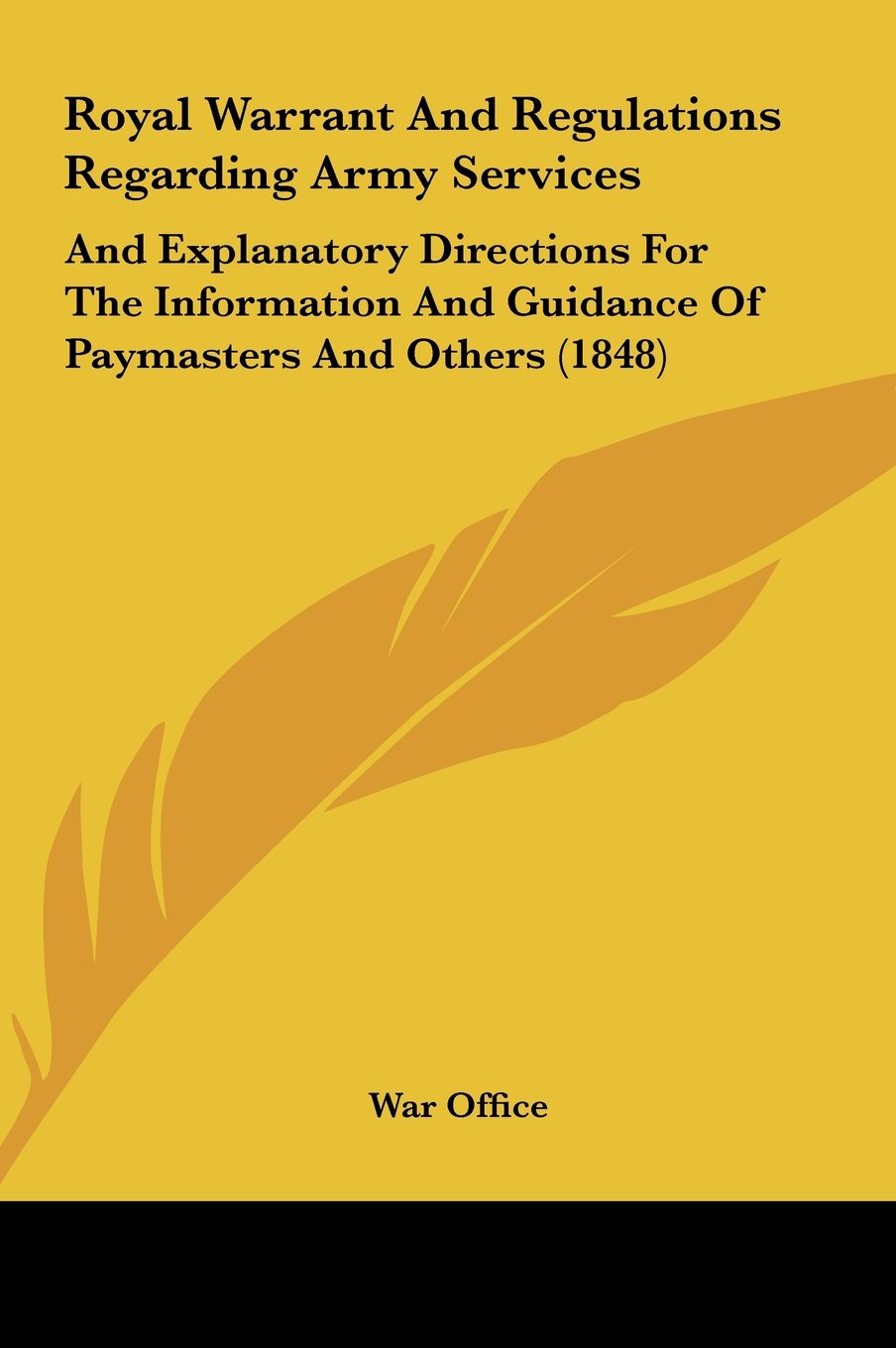 Read Online Royal Warrant and Regulations Regarding Army Services: And Explanatory Directions for the Information and Guidance of Paymasters and Others (1848) pdf epub