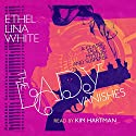 The Lady Vanishes Audiobook by Ethel Lina White Narrated by Kim Hartman