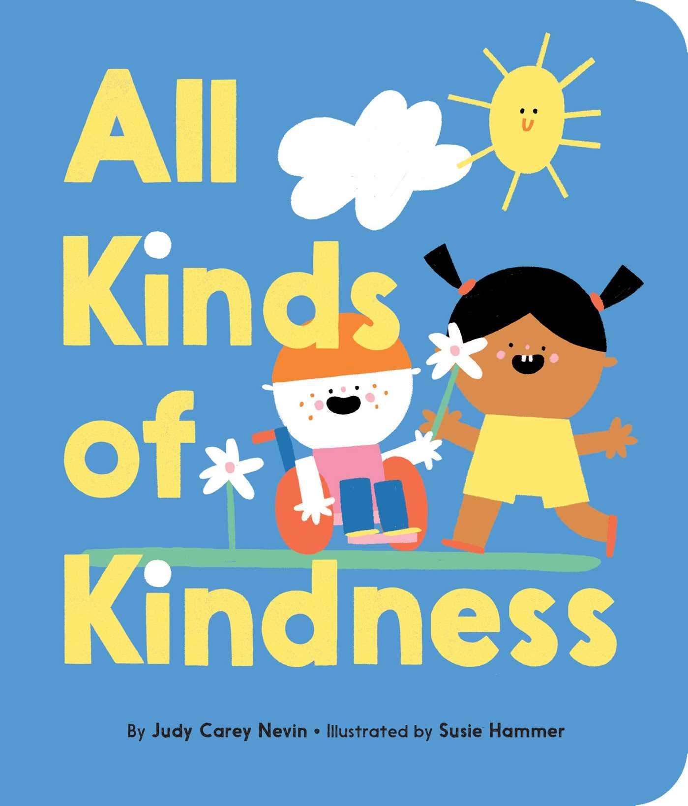 All Kinds of Kindness: Carey Nevin, Judy, Hammer, Susie: 9781534432062:  Amazon.com: Books