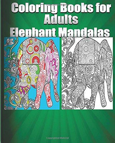Coloring Book For Adults Elephant Mandalas (Animals & Mandalas)