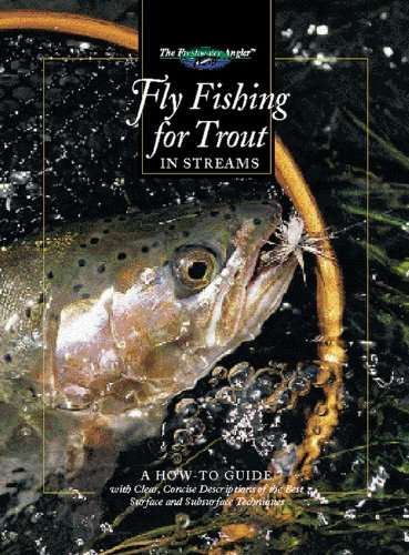 Fly Fishing for Trout in Streams: A How-To Guide (The Freshwater Angler)
