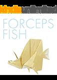 FORCEPS FISH (折紙創作集団スクエア)