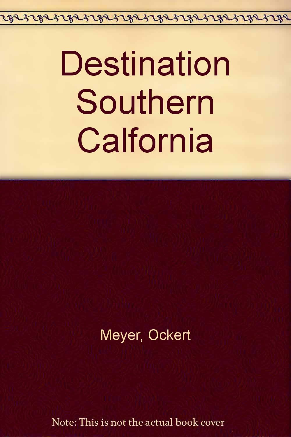 DESTINATION SOUTHERN CALIFORNIA: A GUIDE TO AFFORDABLE