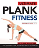 Ultimate Plank Fitness: For a Strong Core, Killer