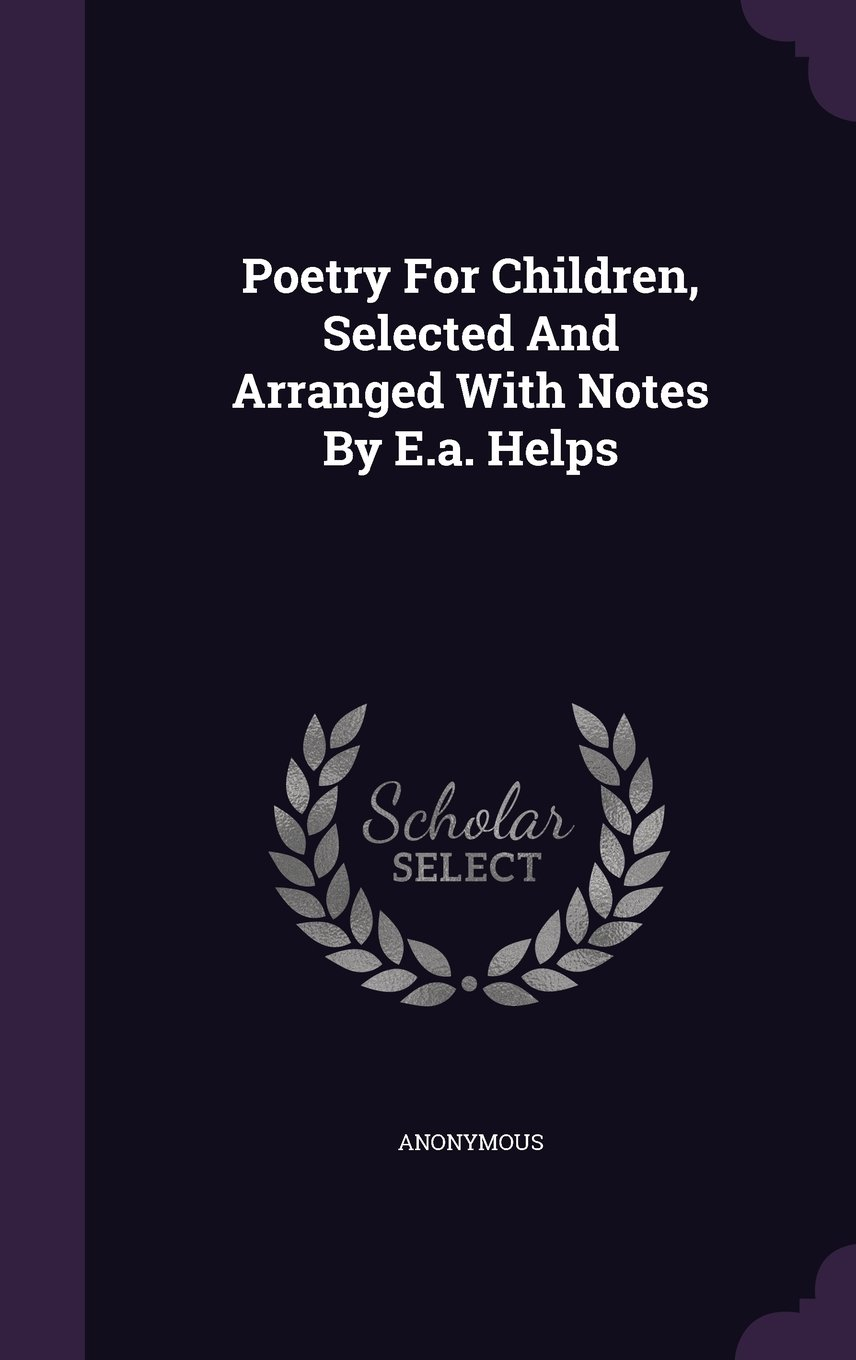 Download Poetry For Children, Selected And Arranged With Notes By E.a. Helps pdf epub