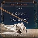 The Comet Seekers: A Novel Hörbuch von Helen Sedgwick Gesprochen von: Billie Fulford-Brown
