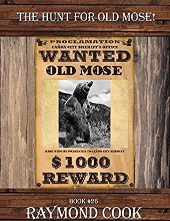 The Hunt For Old Mose!