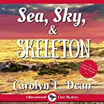 Sea, Sky, and Skeleton: A Ravenwood Cove Cozy Mystery, Book 4 | Carolyn L. Dean