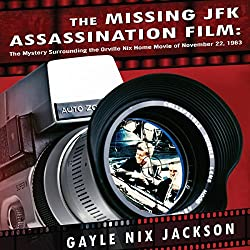 The Missing JFK Assassination Film