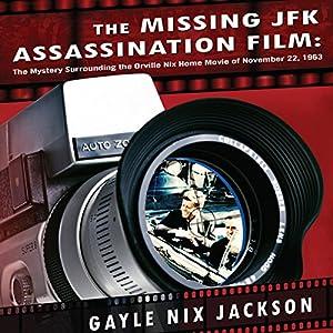 The Missing JFK Assassination Film Audiobook