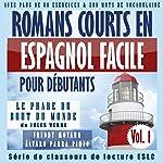 Romans courts en espagnol facile pour débutants [Short Novels in Easy Spanish for Beginners]: Vol. 1,