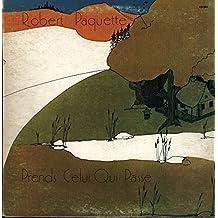 Robert Paquette - Prends Celui Qui Passe - Kebec-Disc - Kd 920 VG+/VG+ LP