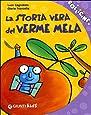 La storia vera del verme mela. Ediz. illustrata