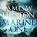 Marine One Audiobook by James W. Huston Narrated by Joe Barrett