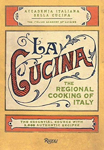 La Cucina: The Regional Cooking of Italy by The Italian Academy of Cuisine