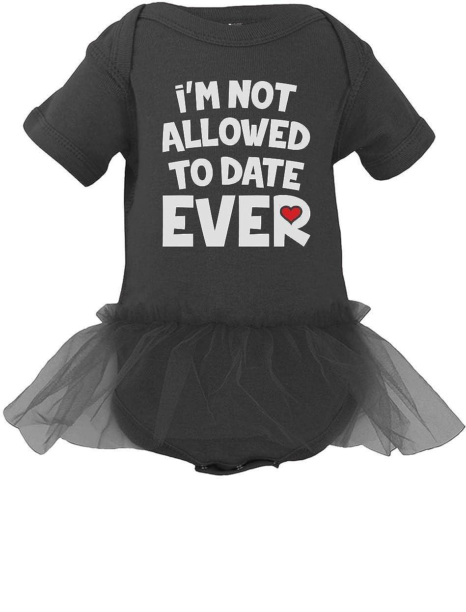 TeeStars Im Not Allowed to Date EVER Funny Bodysuit Baby Girl Tutu Onesie
