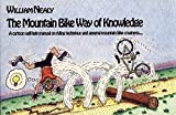 Mountain Bike Way of Knowledge: A cartoon self-help manual on riding technique and general mountain bike craziness . . . (Mountain Bike Books)