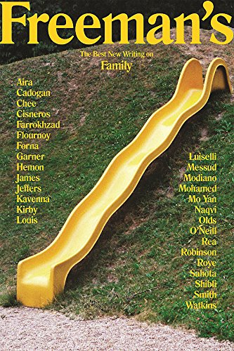 Freeman's: Family: The Best New Writing on Family