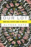 Our Lot, Alyssa Katz, 1596914793