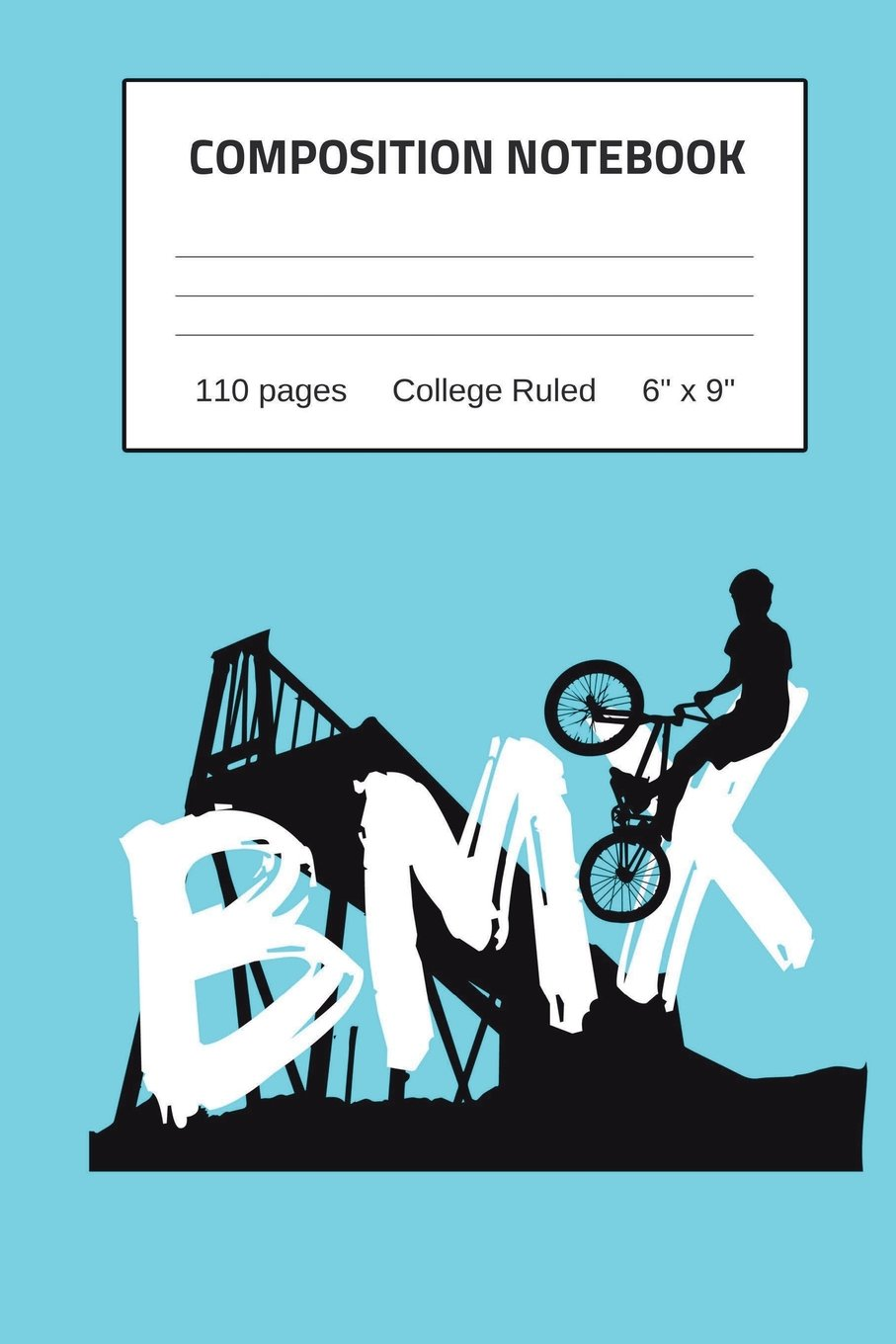 """Download Composition Notebook: 110 Pages, College Ruled, 6"""" x 9"""" BMX PDF"""