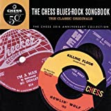 : The Chess Blues-Rock Songbook: The Classic Originals (Chess 50th Anniversary Collection)