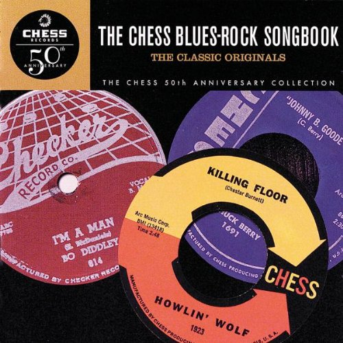 The Chess Blues-Rock Songbook: The Classic Originals (Chess 50th Anniversary Collection) by Music CD