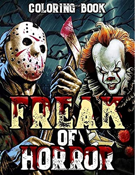 Amazon Com Freak Of Horror Coloring Book Horror Adult Coloring Boo For Stress Relief And Relaxation 9798623204585 Doll Bloody Books