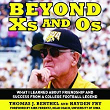 Beyond Xs and Os: What I Learned about Friendship and Success from a College Football Legend Audiobook by Hayden Fry, Tom Berthel Narrated by Maurice England