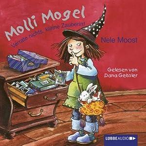 Verrate nichts, kleine Zauberin (Molli Mogel 2) Hörbuch