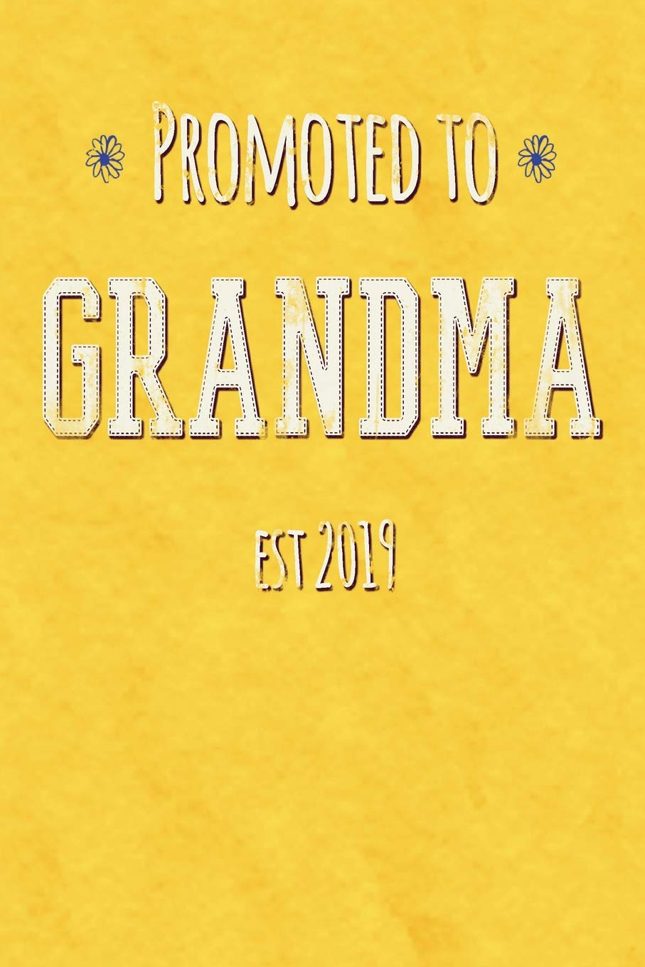 Promoted To Grandma Est 2019: Funny First Time Future Grandma Gifts. Cute Unique Baby Shower Gifts For Grandma. Grandma-to-be Notebook Journal (Nu Baby Swag) pdf epub