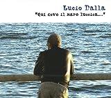 Qui Dove Il Mare Luccica by Lucio Dalla
