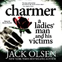 Charmer: A Ladies' Man and His Victims Audiobook by Jack Olsen Narrated by Kevin Pierce
