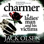 Charmer: A Ladies' Man and His Victims | Jack Olsen