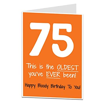 Funny 75th Birthday Card For Men Women 75 Today Other Ages Available