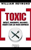 Toxic. Obésité, malbouffe, maladies...: Enquête sur les vrais coupables